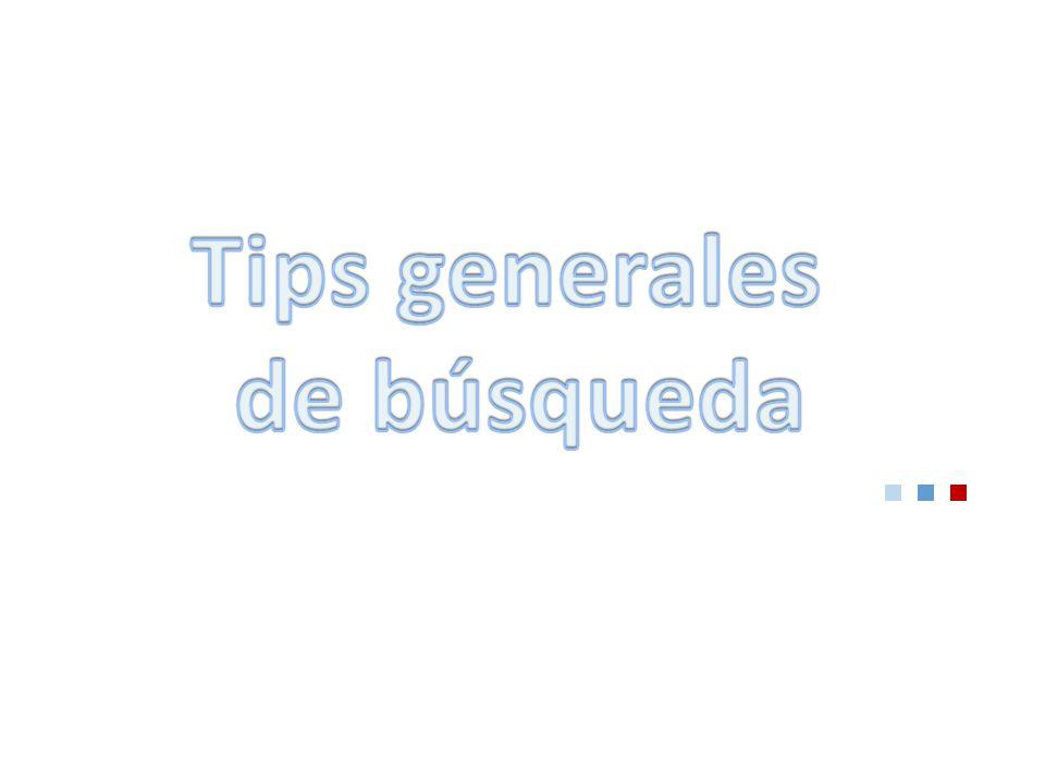 Tips generales de búsqueda
