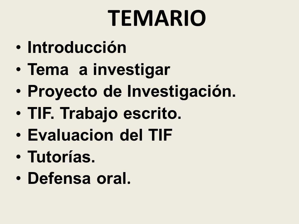 TEMARIO Introducción Tema a investigar Proyecto de Investigación.