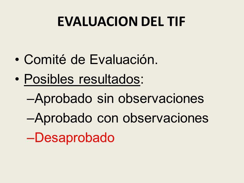 EVALUACION DEL TIF Comité de Evaluación. Posibles resultados: