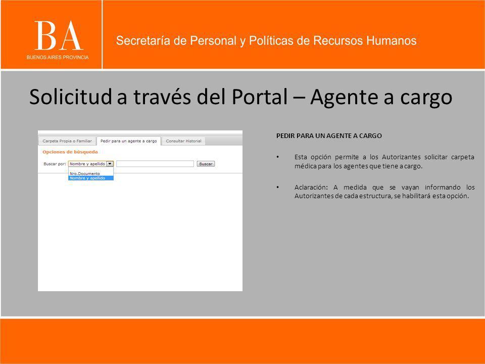 Solicitud a través del Portal – Agente a cargo