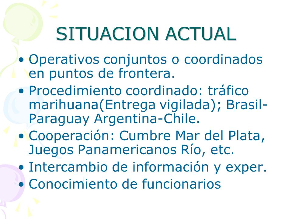 SITUACION ACTUAL Operativos conjuntos o coordinados en puntos de frontera.