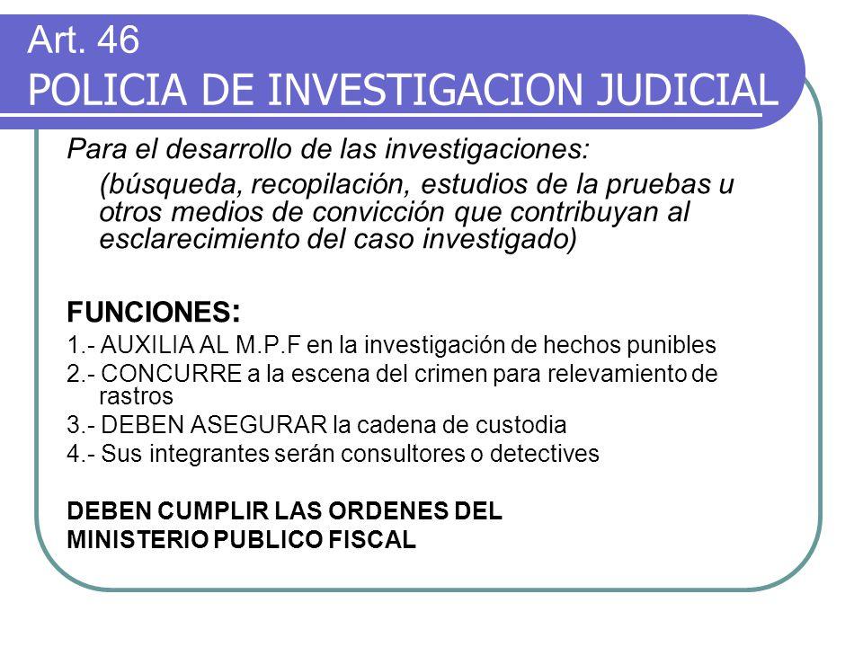 Art. 46 POLICIA DE INVESTIGACION JUDICIAL