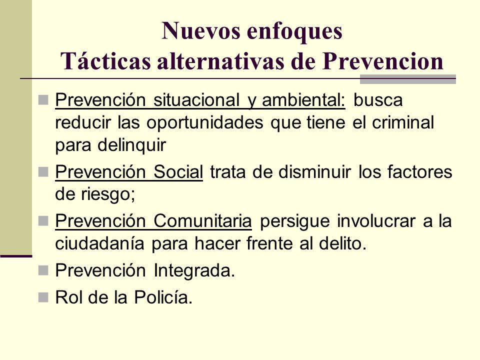 Nuevos enfoques Tácticas alternativas de Prevencion