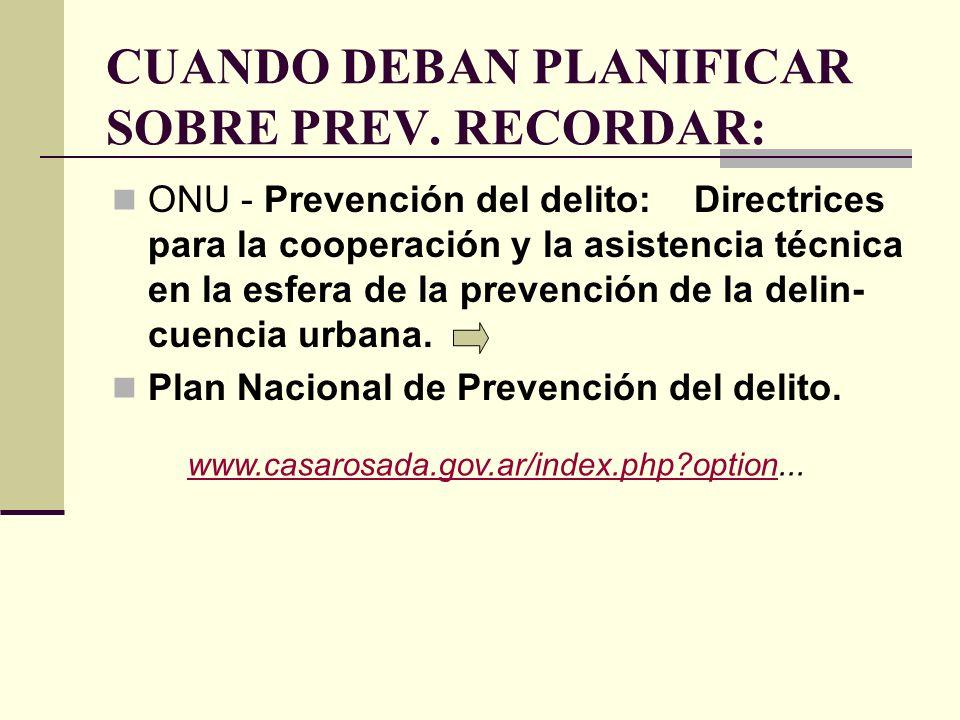 CUANDO DEBAN PLANIFICAR SOBRE PREV. RECORDAR: