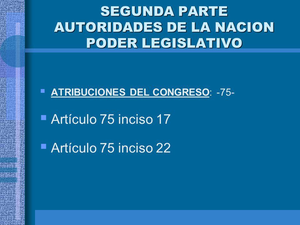 SEGUNDA PARTE AUTORIDADES DE LA NACION PODER LEGISLATIVO
