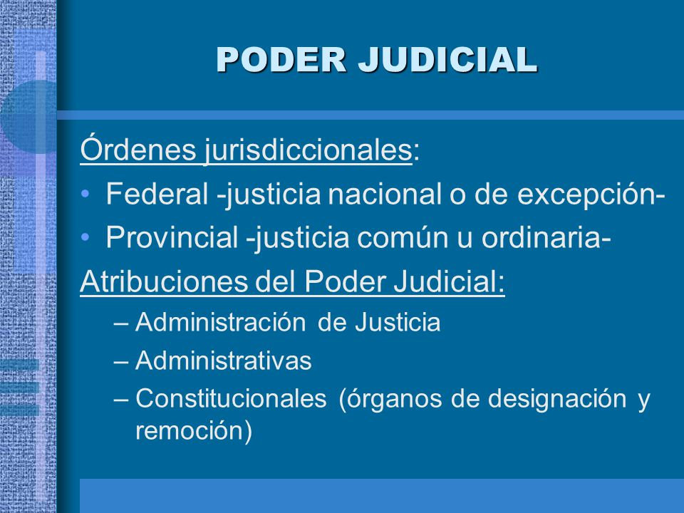 PODER JUDICIAL Órdenes jurisdiccionales: