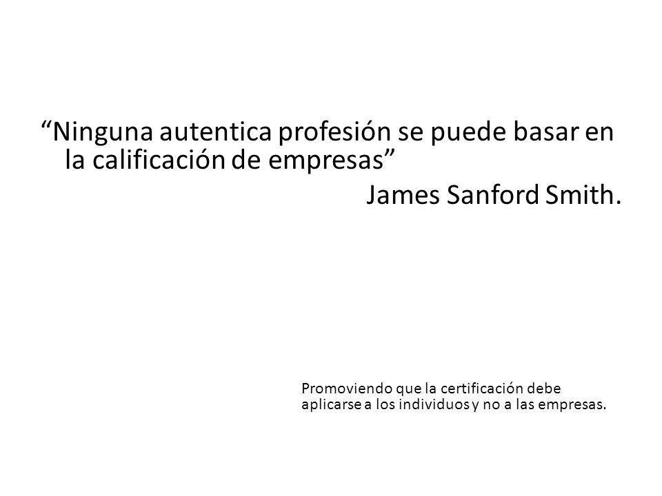 Ninguna autentica profesión se puede basar en la calificación de empresas