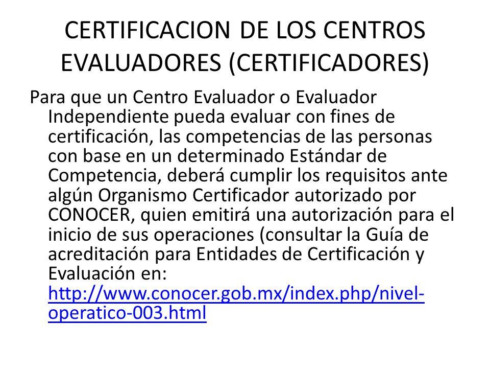 CERTIFICACION DE LOS CENTROS EVALUADORES (CERTIFICADORES)