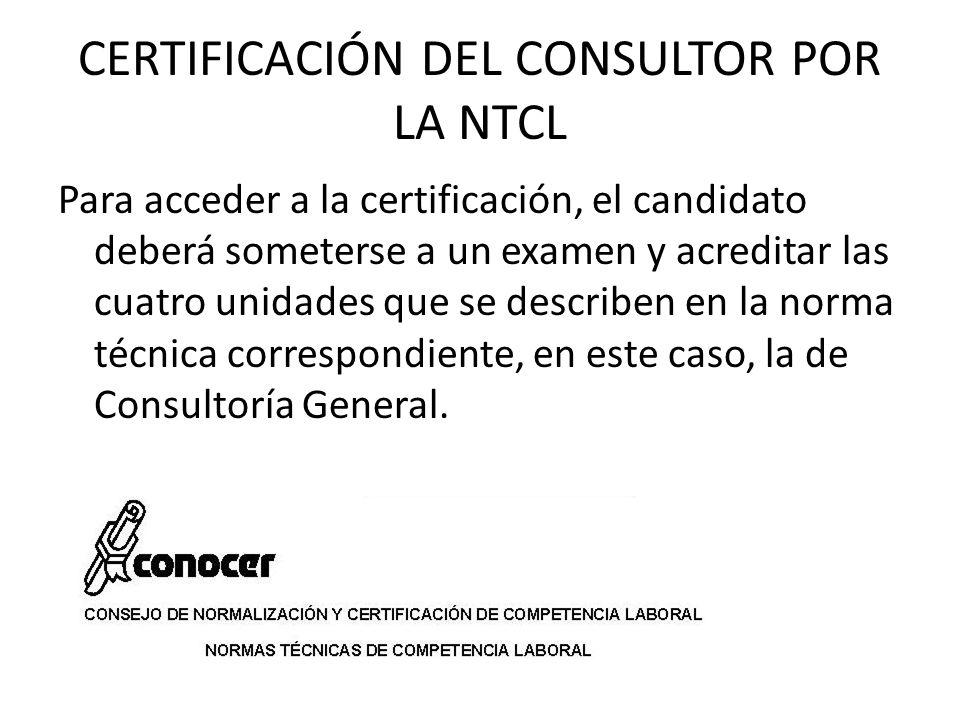 CERTIFICACIÓN DEL CONSULTOR POR LA NTCL