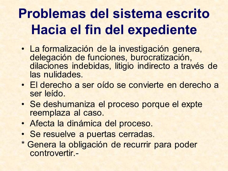 Problemas del sistema escrito Hacia el fin del expediente