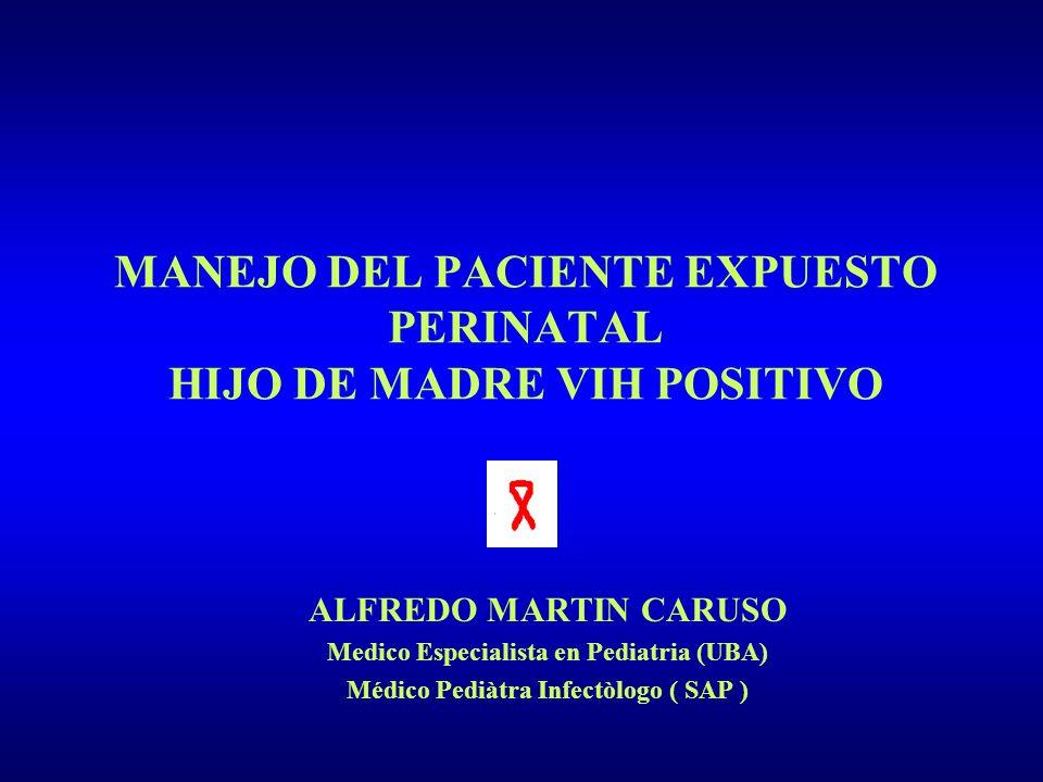 MANEJO DEL PACIENTE EXPUESTO PERINATAL HIJO DE MADRE VIH POSITIVO