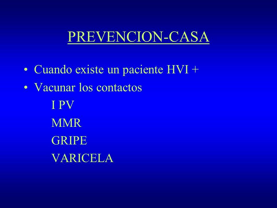 PREVENCION-CASA Cuando existe un paciente HVI + Vacunar los contactos