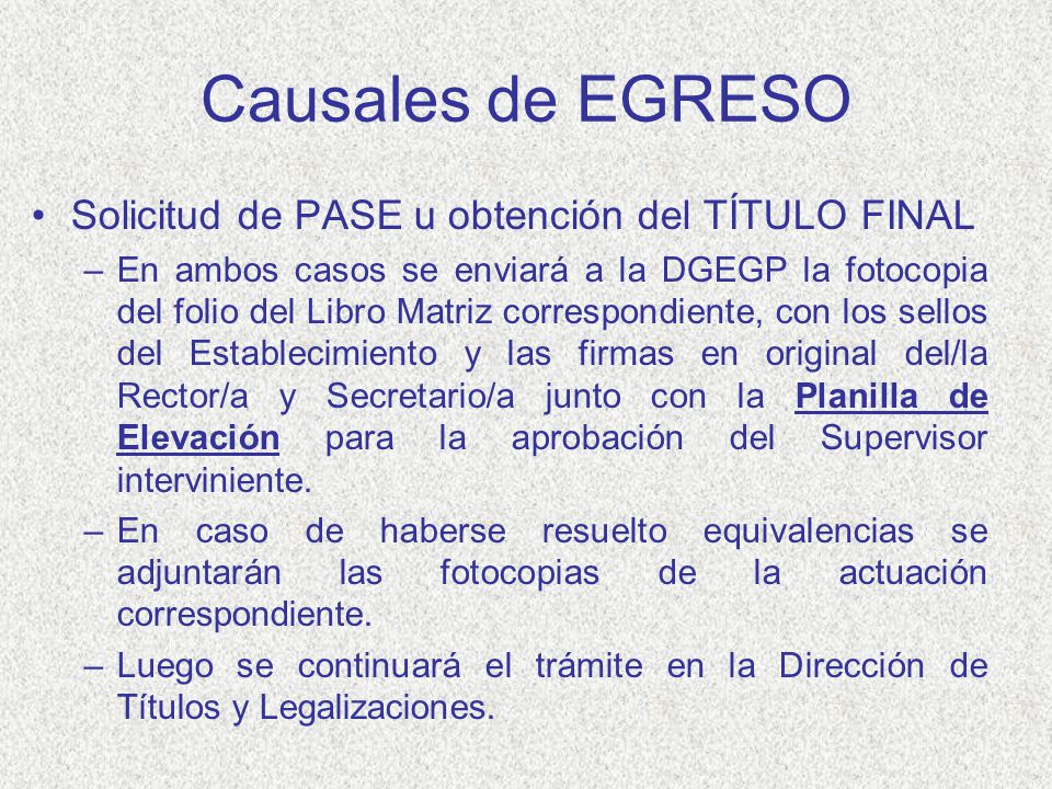 Causales de EGRESO Solicitud de PASE u obtención del TÍTULO FINAL