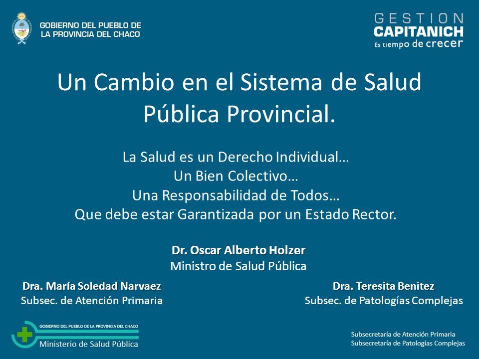 Un Cambio en el Sistema de Salud Pública Provincial.
