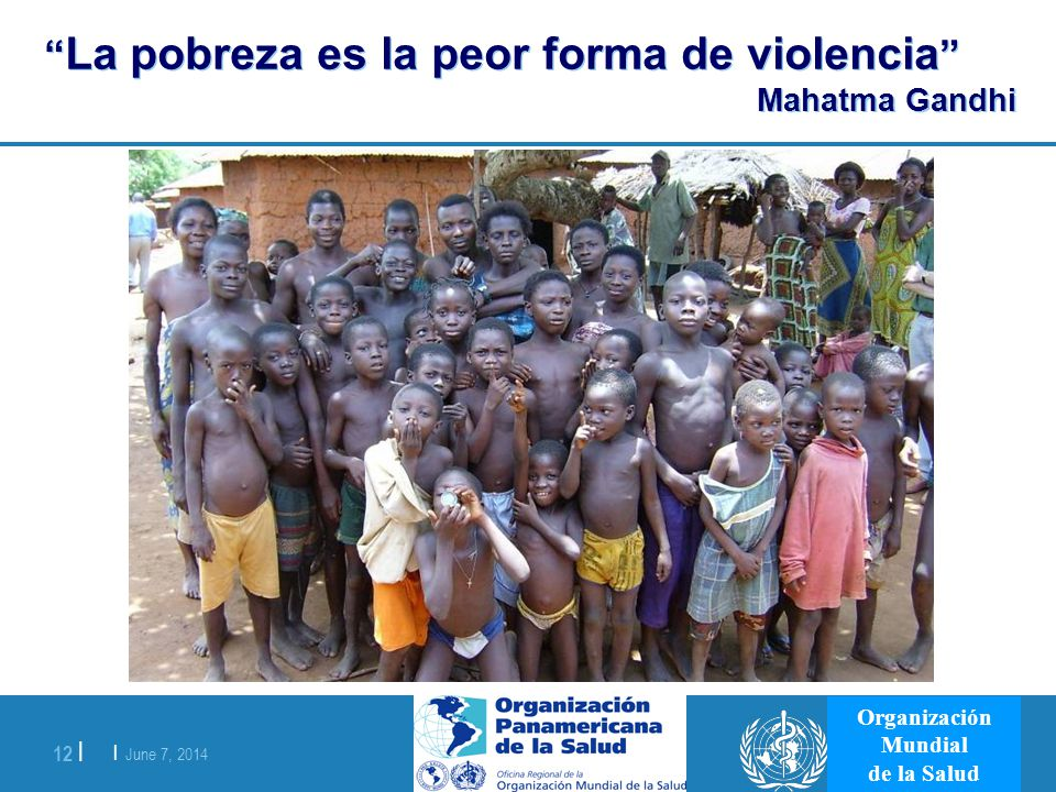 La pobreza es la peor forma de violencia Mahatma Gandhi