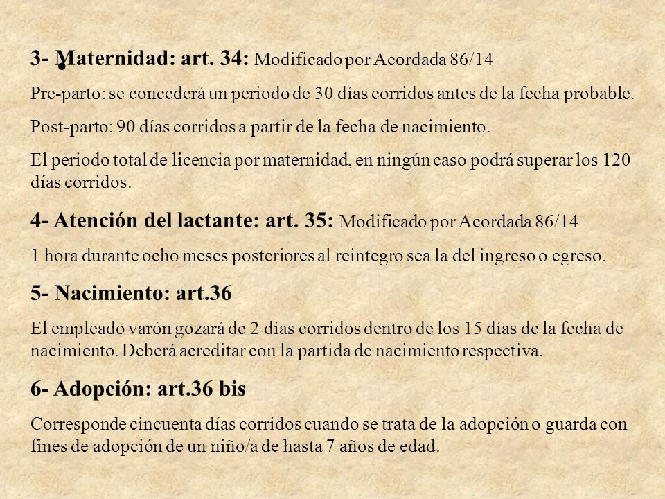 3- Maternidad: art. 34: Modificado por Acordada 86/14
