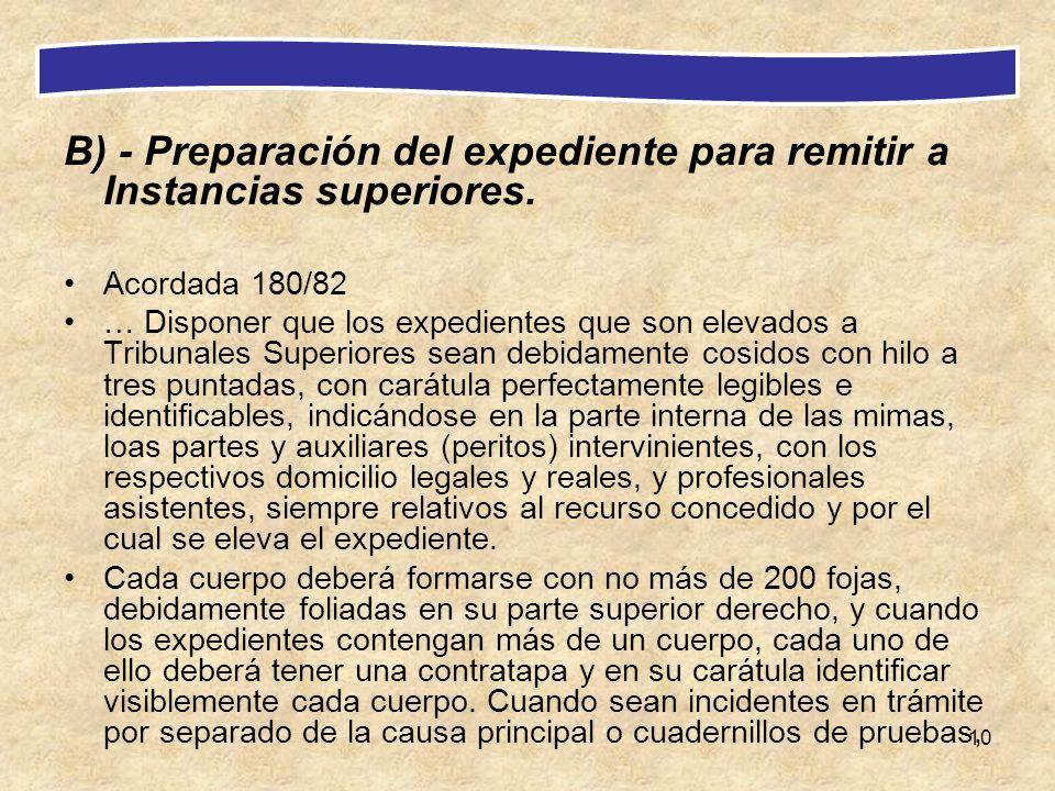 B) - Preparación del expediente para remitir a Instancias superiores.