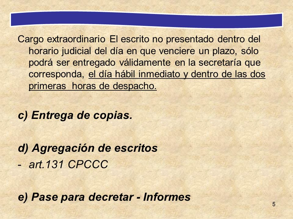 d) Agregación de escritos art.131 CPCCC