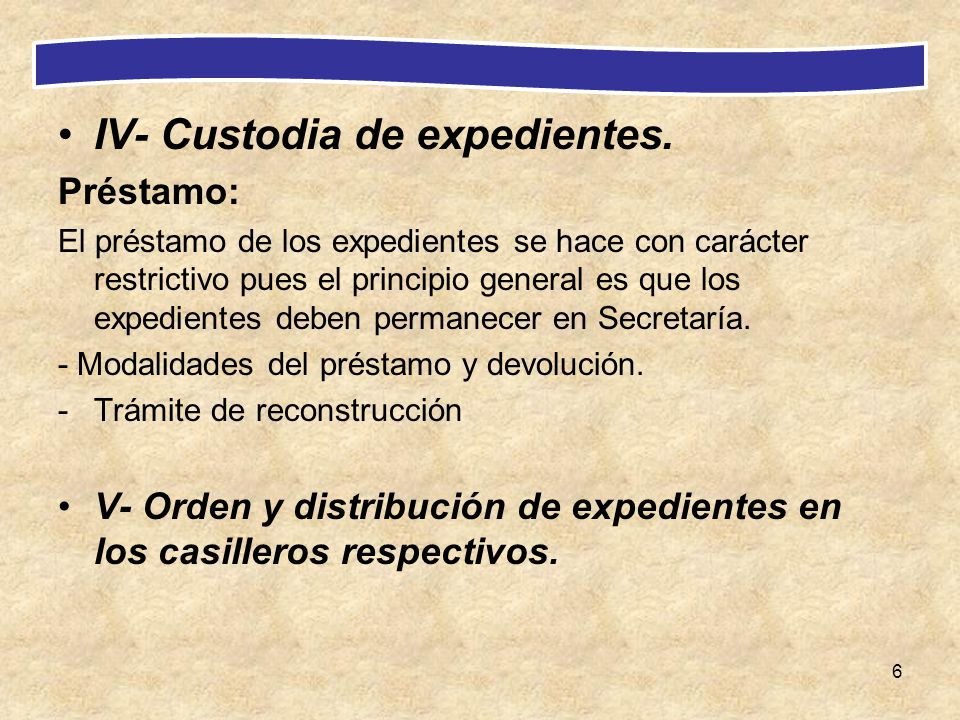 IV- Custodia de expedientes.