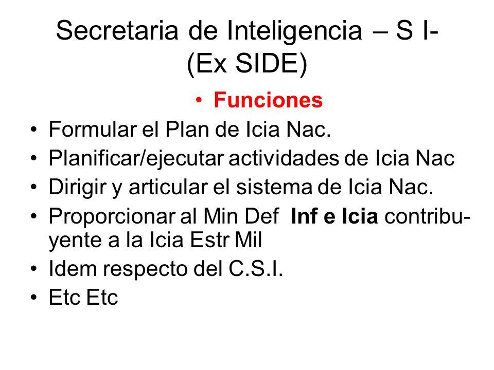 Secretaria de Inteligencia – S I- (Ex SIDE)