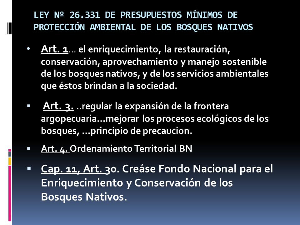 LEY Nº 26.331 DE PRESUPUESTOS MÍNIMOS DE PROTECCIÓN AMBIENTAL DE LOS BOSQUES NATIVOS