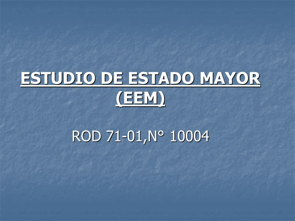 ESTUDIO DE ESTADO MAYOR (EEM) ROD 71-01,N° 10004