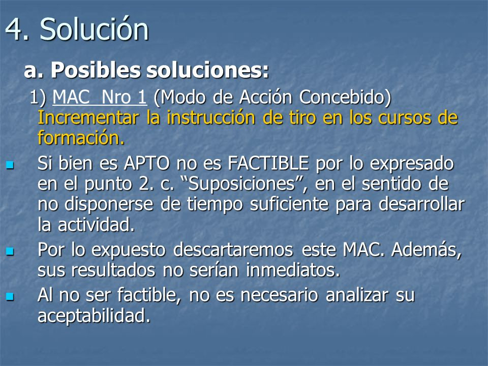 4. Solución a. Posibles soluciones: