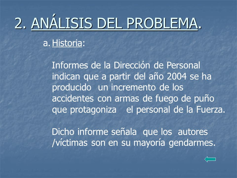2. ANÁLISIS DEL PROBLEMA. Historia: