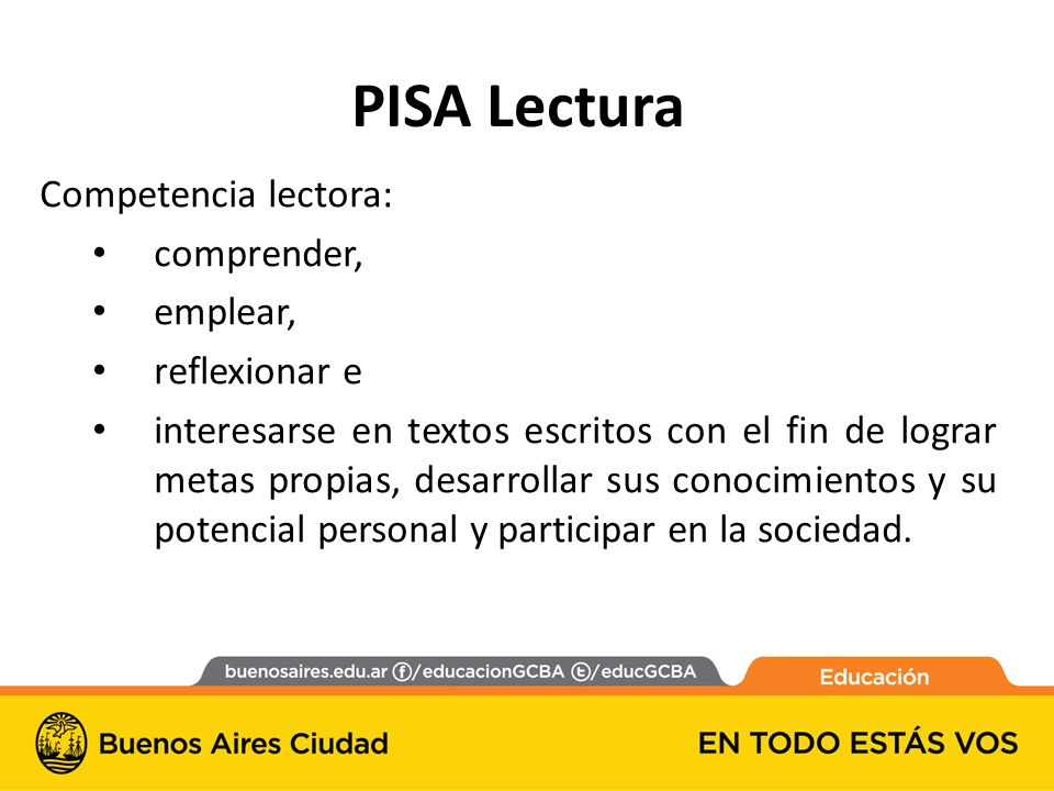 PISA Lectura Competencia lectora: comprender, emplear, reflexionar e