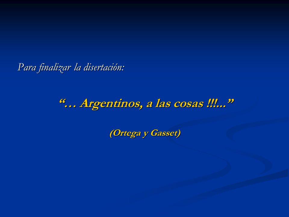 … Argentinos, a las cosas !!!...