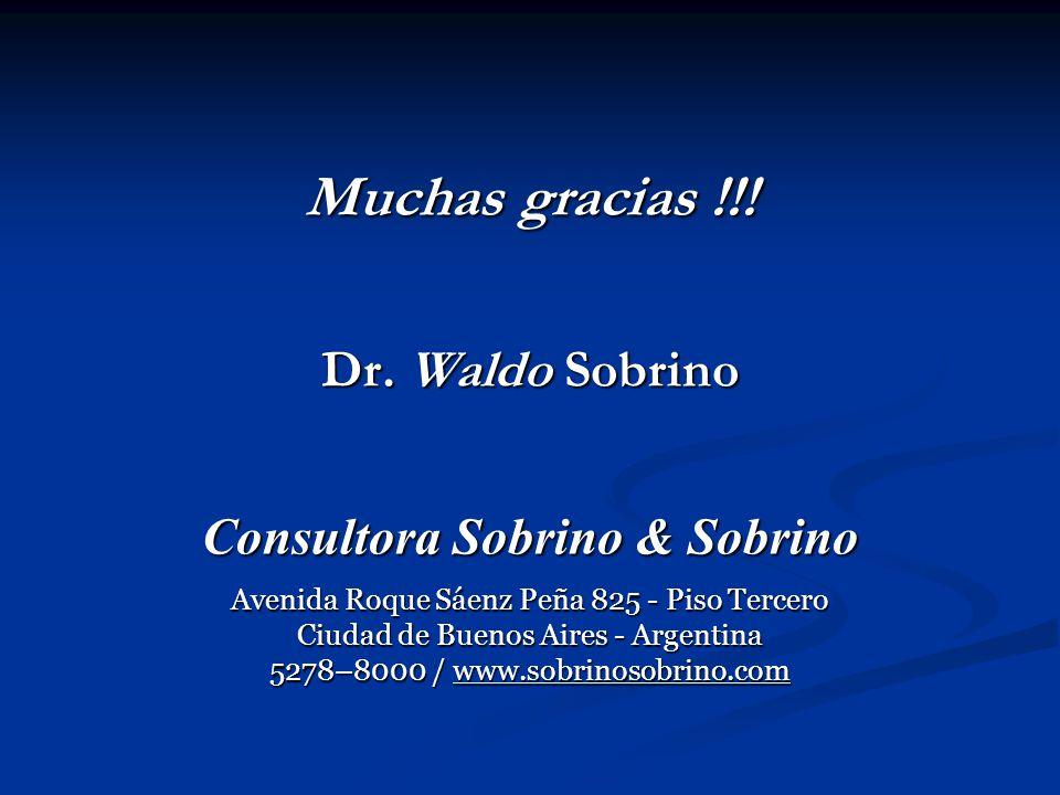Muchas gracias !!! Dr. Waldo Sobrino Consultora Sobrino & Sobrino