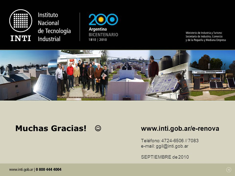 Muchas Gracias!  www.inti.gob.ar/e-renova Teléfono: 4724-6506 // 7083