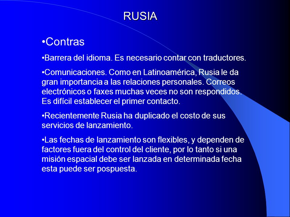 RUSIA Contras Barrera del idioma. Es necesario contar con traductores.