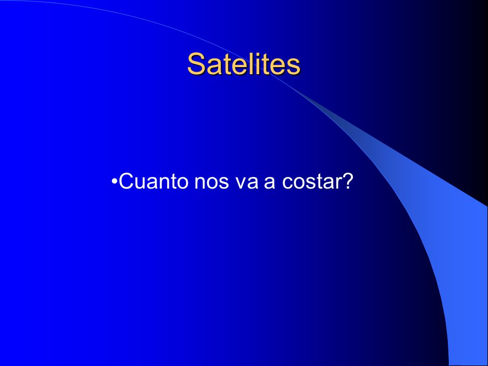 Satelites Cuanto nos va a costar