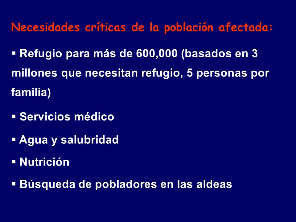 Necesidades críticas de la población afectada: