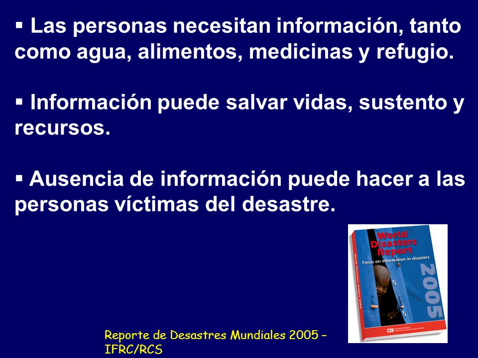 Información puede salvar vidas, sustento y recursos.