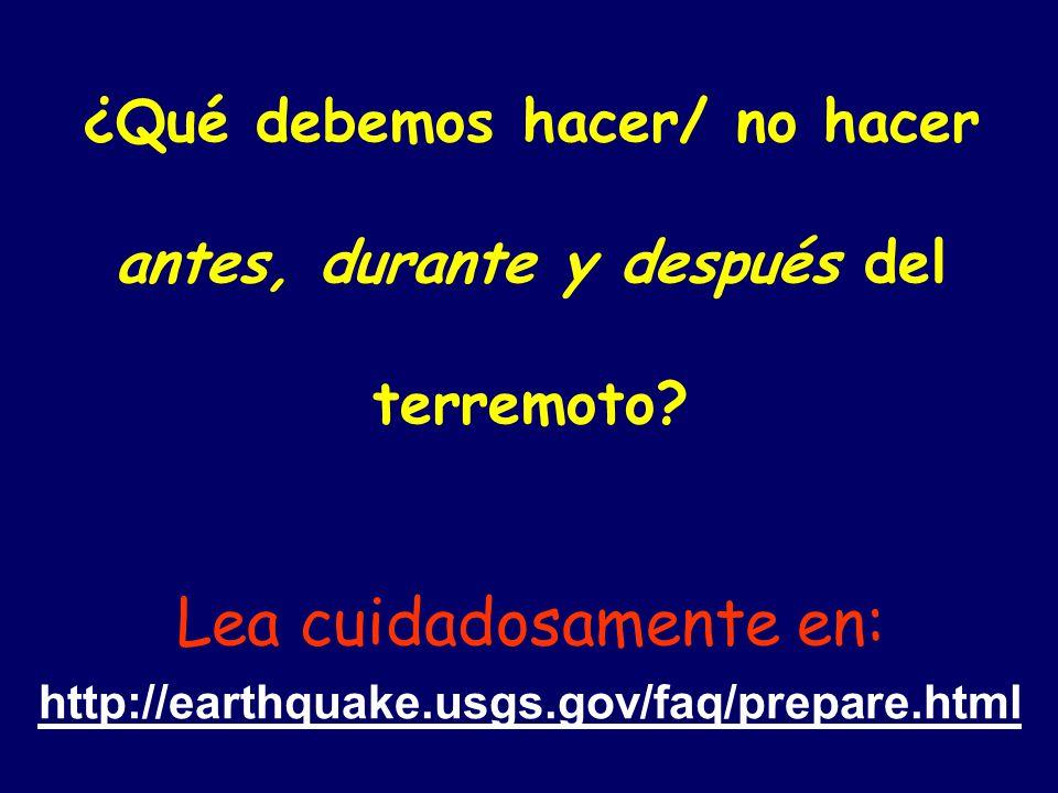 ¿Qué debemos hacer/ no hacer antes, durante y después del terremoto
