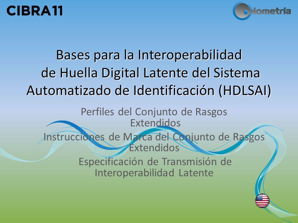 Bases para la Interoperabilidad de Huella Digital Latente del Sistema Automatizado de Identificación (HDLSAI)