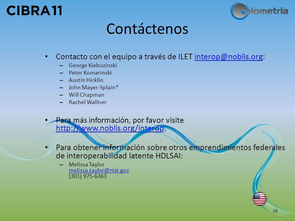 Contáctenos Contacto con el equipo a través de ILET interop@noblis.org: George Kiebuzinski. Peter Komarinski.