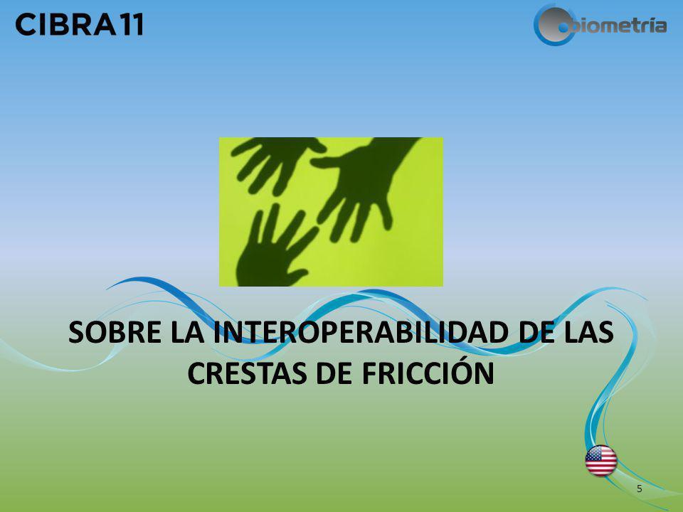 SOBRE LA INTEROPERABILIDAD DE LAS CRESTAS DE FRICCIÓN