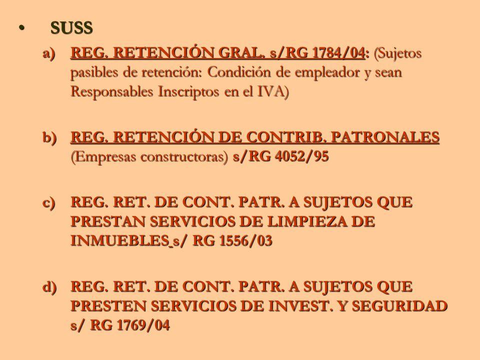 SUSS REG. RETENCIÓN GRAL. s/RG 1784/04: (Sujetos pasibles de retención: Condición de empleador y sean Responsables Inscriptos en el IVA)