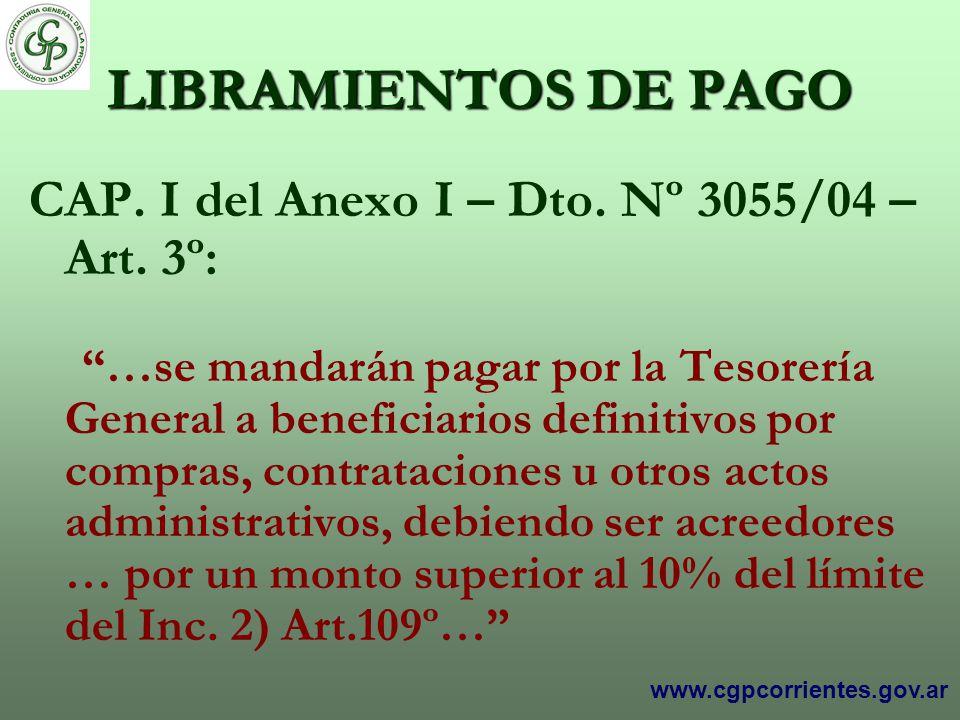 LIBRAMIENTOS DE PAGO CAP. I del Anexo I – Dto. Nº 3055/04 – Art. 3º: