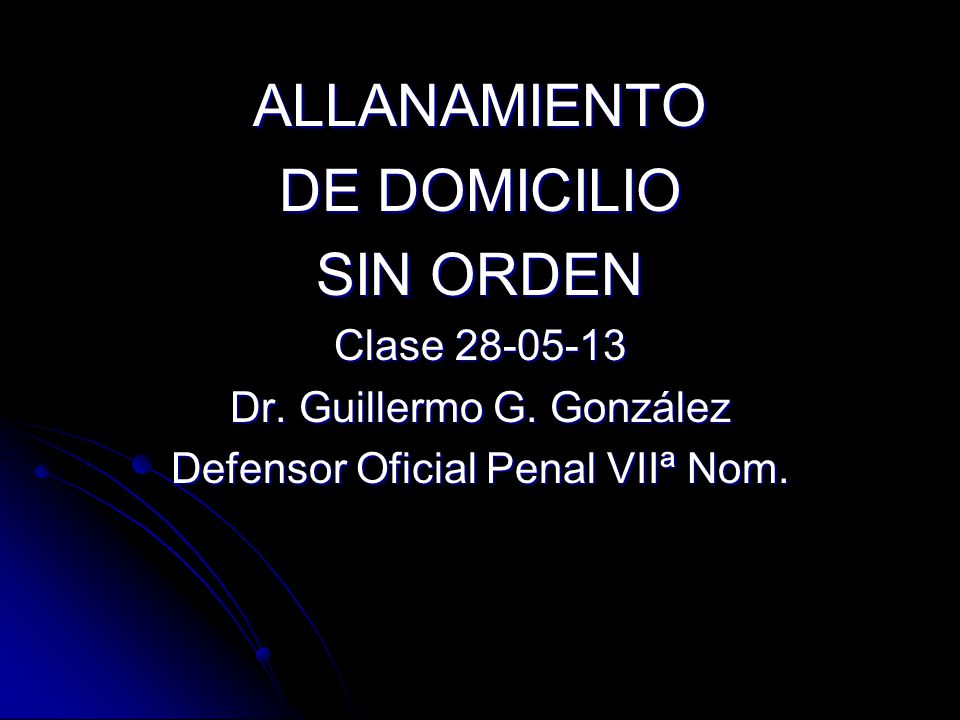 ALLANAMIENTO DE DOMICILIO SIN ORDEN Clase 28-05-13