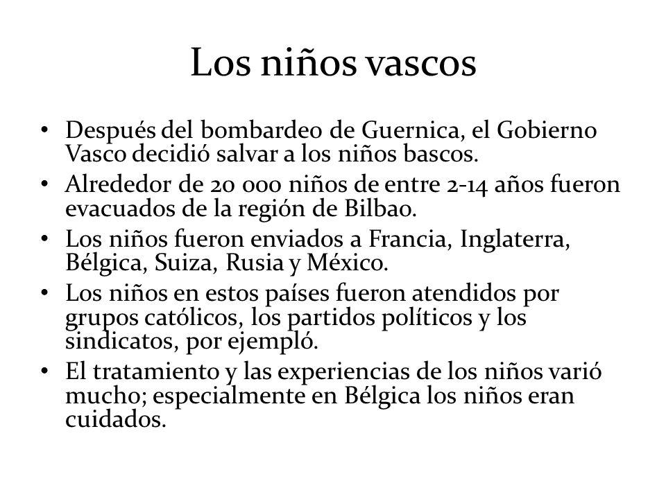 Los niños vascosDespués del bombardeo de Guernica, el Gobierno Vasco decidió salvar a los niños bascos.