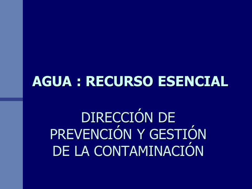 AGUA : RECURSO ESENCIAL