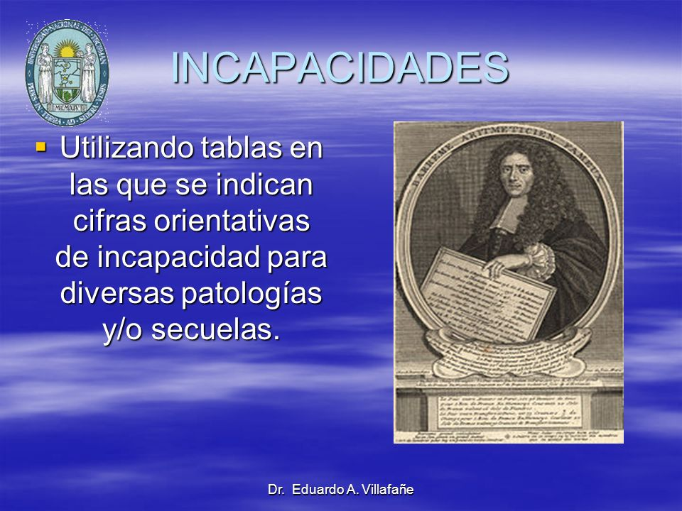 INCAPACIDADES Utilizando tablas en las que se indican cifras orientativas de incapacidad para diversas patologías y/o secuelas.
