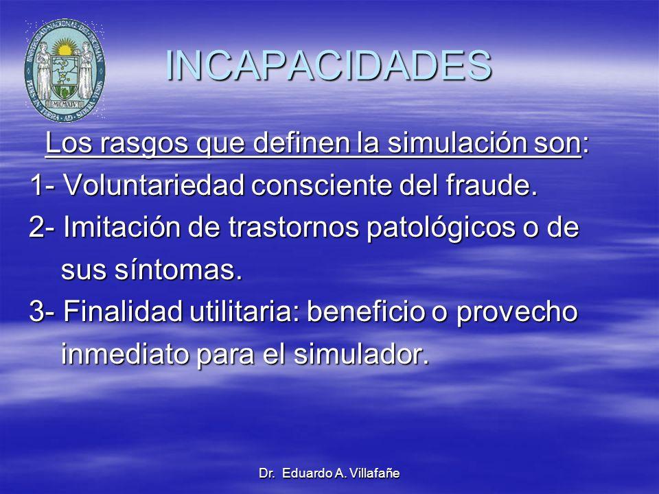 INCAPACIDADES Los rasgos que definen la simulación son: