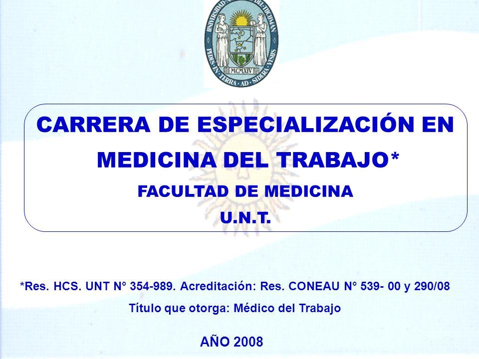 CARRERA DE ESPECIALIZACIÓN EN Título que otorga: Médico del Trabajo