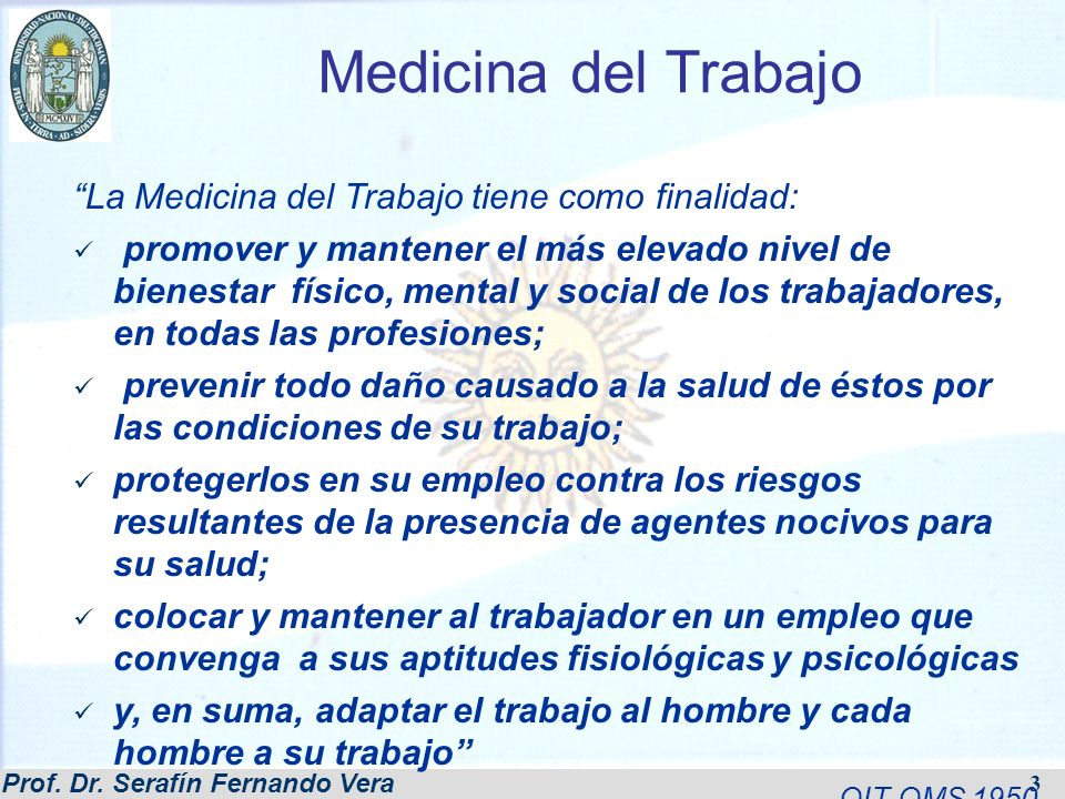 Medicina del Trabajo La Medicina del Trabajo tiene como finalidad: