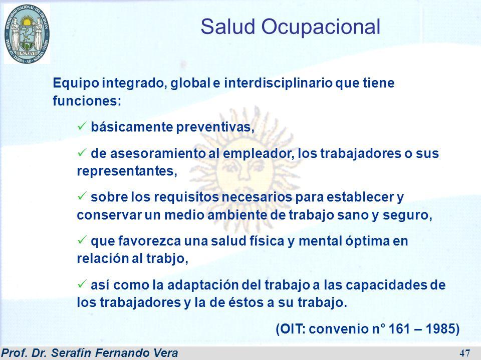 Salud Ocupacional Equipo integrado, global e interdisciplinario que tiene funciones: básicamente preventivas,